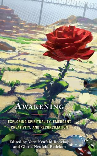 Cover image for the book Awakening: Exploring Spirituality, Emergent Creativity, and Reconciliation