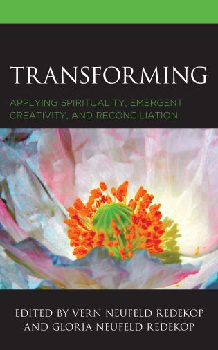 Cover image for the book Transforming: Applying Spirituality, Emergent Creativity, and Reconciliation