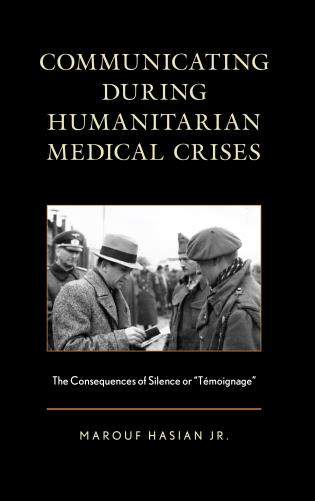 """Cover image for the book Communicating during Humanitarian Medical Crises: The Consequences of Silence or """"Témoignage"""""""