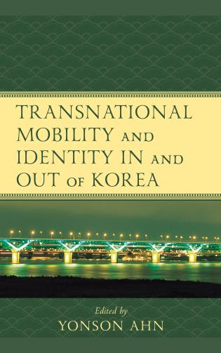 Cover image for the book Transnational Mobility and Identity in and out of Korea