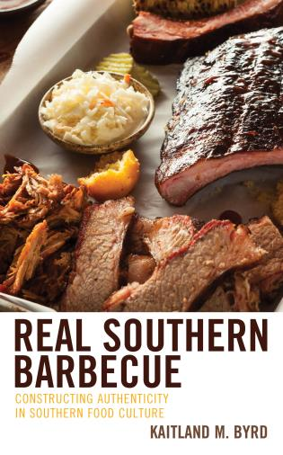 Cover image for the book Real Southern Barbecue: Constructing Authenticity in Southern Food Culture