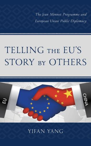 Cover image for the book Telling the EU's Story by Others: The Jean Monnet Programme and European Union Public Diplomacy