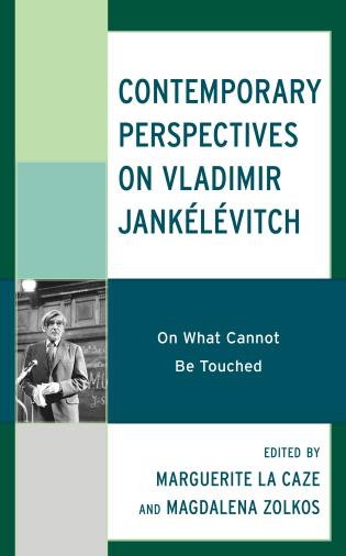 Cover image for the book Contemporary Perspectives on Vladimir Jankélévitch: On What Cannot Be Touched