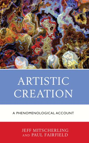 Cover image for the book Artistic Creation: A Phenomenological Account