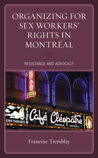 Cover image for the book Organizing for Sex Workers' Rights in Montréal: Resistance and Advocacy