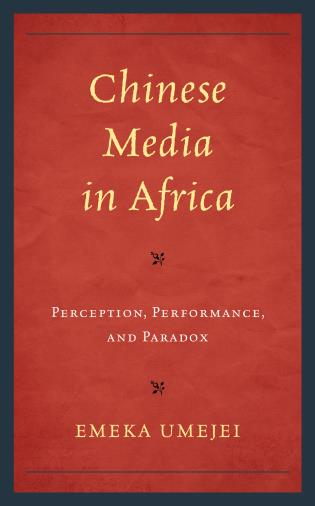 Cover image for the book Chinese Media in Africa: Perception, Performance, and Paradox
