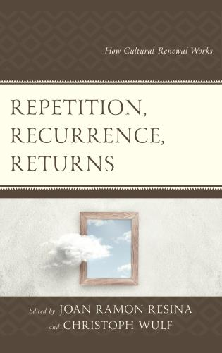 Cover image for the book Repetition, Recurrence, Returns: How Cultural Renewal Works