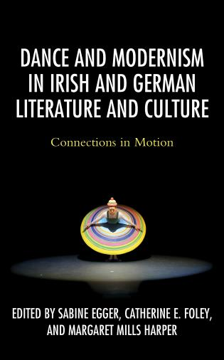 Cover image for the book Dance and Modernism in Irish and German Literature and Culture: Connections in Motion