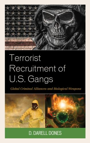 Cover image for the book Terrorist Recruitment of U.S. Gangs: Global Criminal Alliances and Biological Weapons