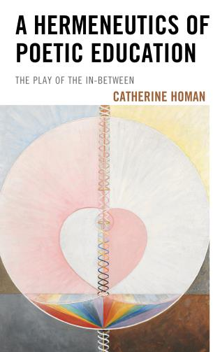 Cover image for the book A Hermeneutics of Poetic Education: The Play of the In-Between