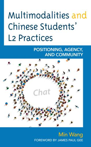 Cover image for the book Multimodalities and Chinese Students' L2 Practices: Positioning, Agency, and Community
