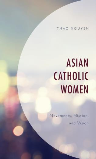 Cover image for the book Asian Catholic Women: Movements, Mission, and Vision