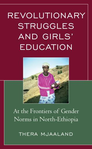 Cover image for the book Revolutionary Struggles and Girls' Education: At the Frontiers of Gender Norms in North-Ethiopia