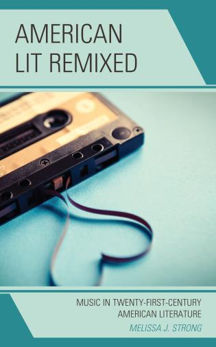 Cover image for the book American Lit Remixed: Music in Twenty-First-Century American Literature