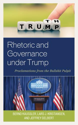 Cover image for the book Rhetoric and Governance under Trump: Proclamations from the Bullshit Pulpit
