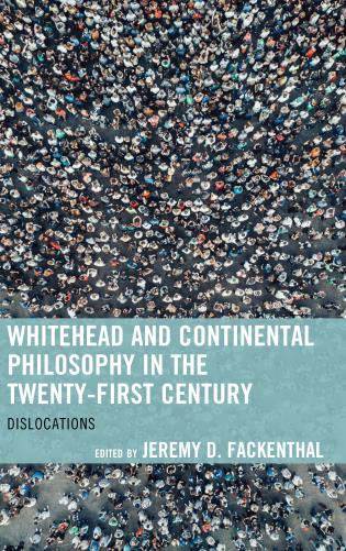 Cover image for the book Whitehead and Continental Philosophy in the Twenty-First Century: Dislocations