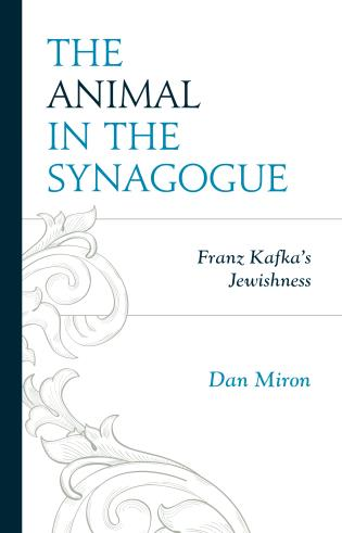 Cover image for the book The Animal in the Synagogue: Franz Kafka's Jewishness