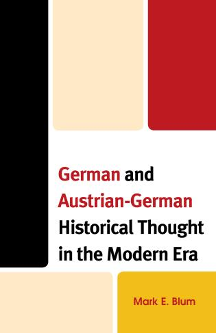Cover image for the book German and Austrian-German Historical Thought in the Modern Era