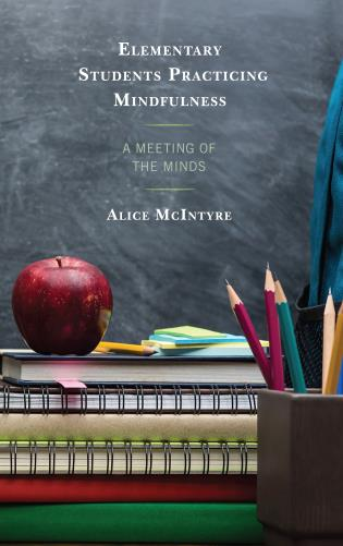 Cover image for the book Elementary Students Practicing Mindfulness: A Meeting of the Minds