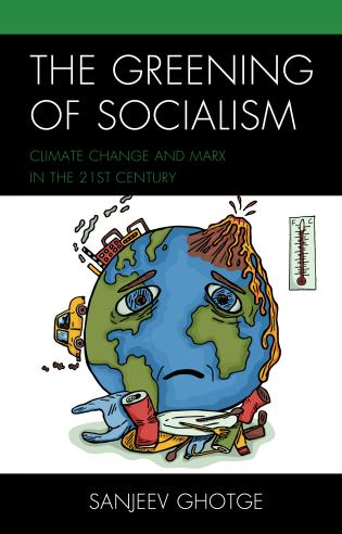 Cover image for the book The Greening of Socialism: Climate Change and Marx in the 21st Century