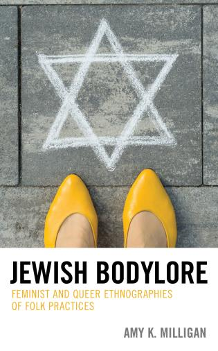 Cover image for the book Jewish Bodylore: Feminist and Queer Ethnographies of Folk Practices