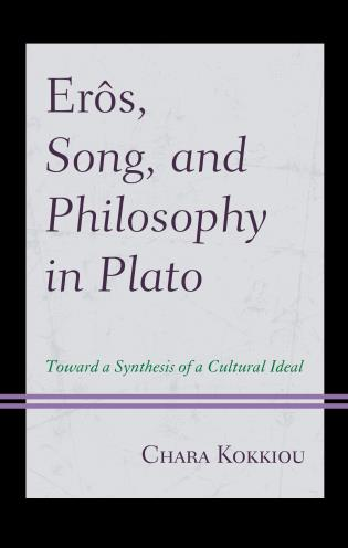 Cover image for the book Erôs, Song, and Philosophy in Plato: Towards a Synthesis of a Cultural Ideal