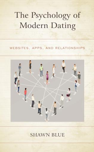 Cover image for the book The Psychology of Modern Dating: Websites, Apps, and Relationships