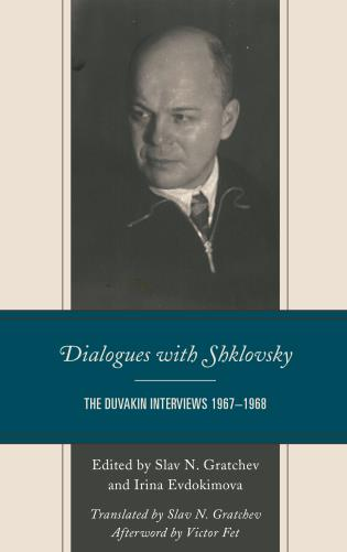 Cover image for the book Dialogues with Shklovsky: The Duvakin Interviews 1967–1968