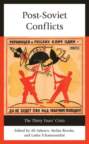 Cover image for the book Post-Soviet Conflicts: The Thirty Years' Crisis