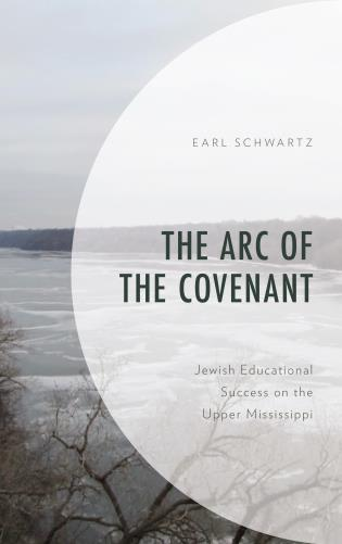 Cover image for the book The Arc of the Covenant: Jewish Educational Success on the Upper Mississippi