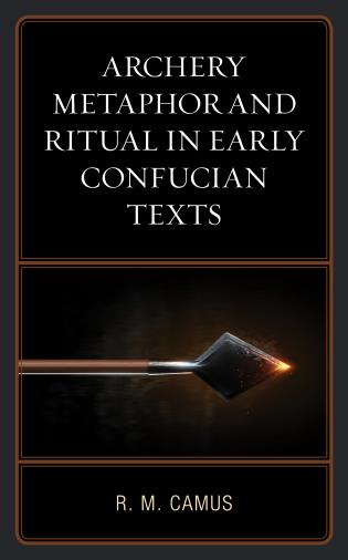 Cover image for the book Archery Metaphor and Ritual in Early Confucian Texts