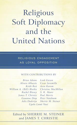Cover image for the book Religious Soft Diplomacy and the United Nations: Religious Engagement as Loyal Opposition