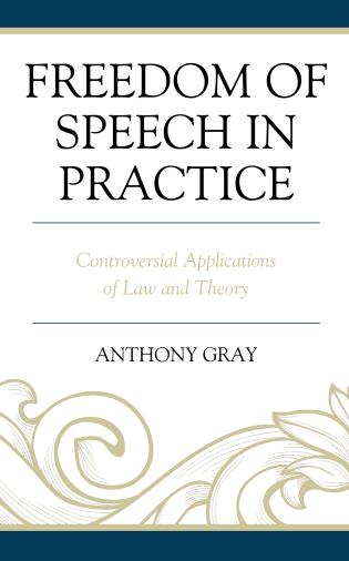 Cover image for the book Freedom of Speech in Practice: Controversial Applications of Law and Theory