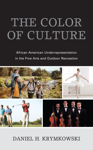 Cover image for the book The Color of Culture: African American Underrepresentation in the Fine Arts and Outdoor Recreation