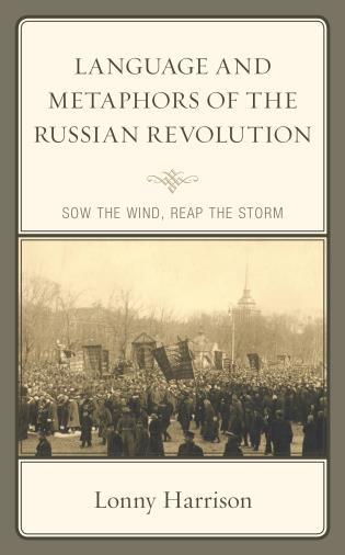 Cover image for the book Language and Metaphors of the Russian Revolution: Sow the Wind, Reap the Storm