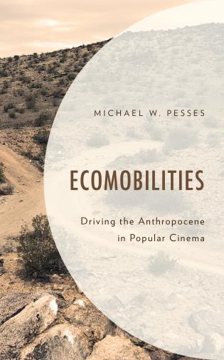 Cover image for the book Ecomobilities: Driving the Anthropocene in Popular Cinema