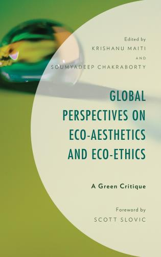Cover image for the book Global Perspectives on Eco-Aesthetics and Eco-Ethics: A Green Critique