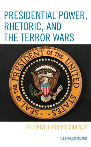 Cover image for the book Presidential Power, Rhetoric, and the Terror Wars: The Sovereign Presidency