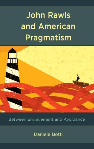 Cover image for the book John Rawls and American Pragmatism: Between Engagement and Avoidance