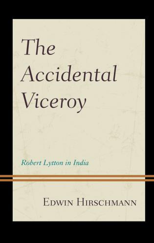 Cover image for the book The Accidental Viceroy: Robert Lytton in India
