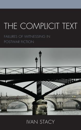 Cover image for the book The Complicit Text: Failures of Witnessing in Postwar Fiction