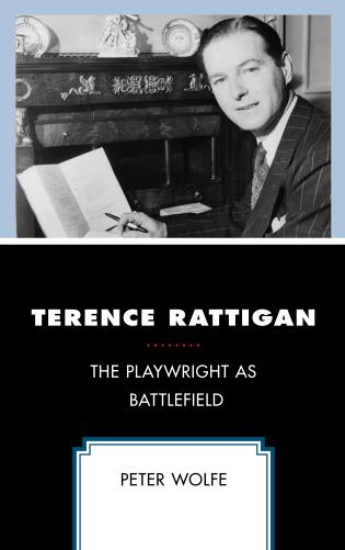 Cover image for the book Terence Rattigan: The Playwright as Battlefield