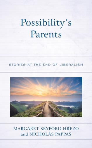Cover image for the book Possibility's Parents: Stories at the End of Liberalism