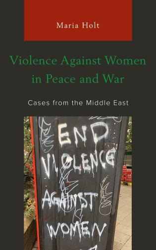 Cover image for the book Violence Against Women in Peace and War: Cases from the Middle East