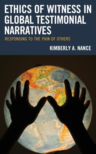 Cover image for the book Ethics of Witness in Global Testimonial Narratives: Responding to the Pain of Others