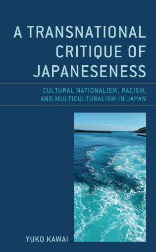 Cover image for the book A Transnational Critique of Japaneseness: Cultural Nationalism, Racism, and Multiculturalism in Japan