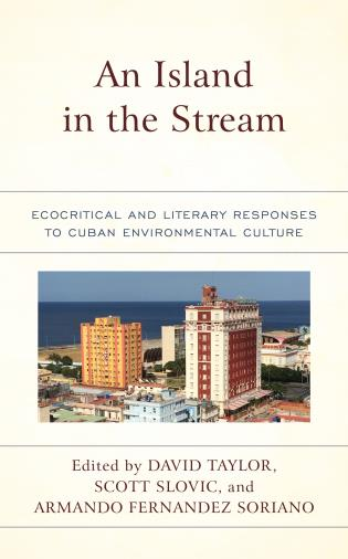 Cover image for the book An Island in the Stream: Ecocritical and Literary Responses to Cuban Environmental Culture