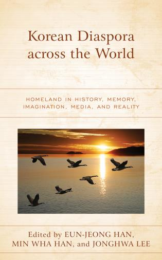 Cover image for the book Korean Diaspora across the World: Homeland in History, Memory, Imagination, Media, and Reality