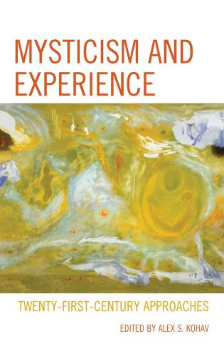 Cover image for the book Mysticism and Experience: Twenty-First-Century Approaches