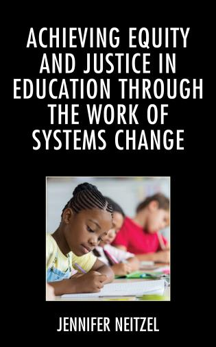 Cover image for the book Achieving Equity and Justice in Education through the Work of Systems Change